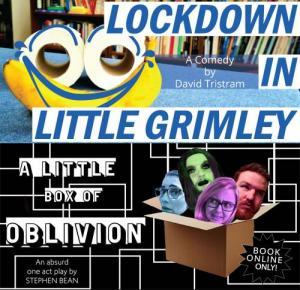 Lockdown in Little Grimley & A Little Box of Oblivion